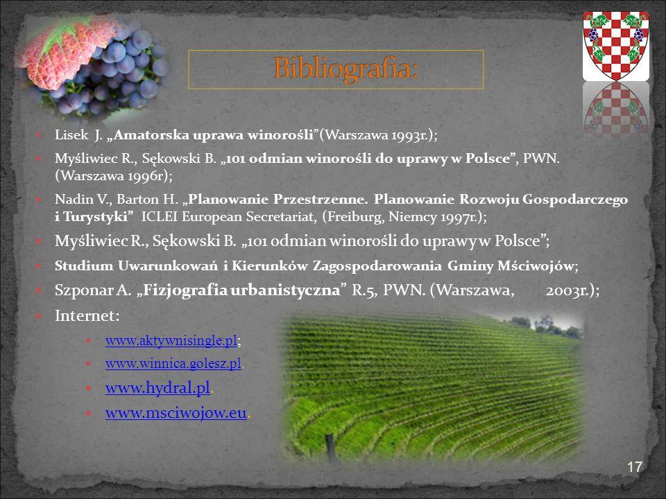 Lisek J. Amatorska uprawa winorośli(Warszawa 1993r.); Myśliwiec R., Sękowski B. 101 odmian winorośli do uprawy w Polsce, PWN. (Warszawa 1996r); Nadin