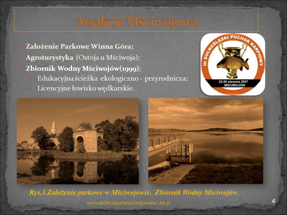 Założenie Parkowe Winna Góra; Agroturystyka (Ostoja u Mściwoja); Zbiornik Wodny Mściwojów(1999); Edukacyjna ścieżka ekologiczno – przyrodnicza; Licenc