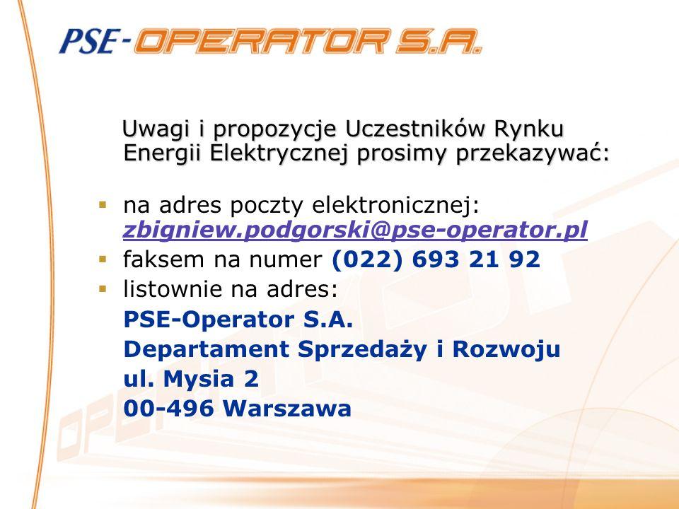Uwagi i propozycje Uczestników Rynku Energii Elektrycznej prosimy przekazywać: na adres poczty elektronicznej: zbigniew.podgorski@pse-operator.pl faks