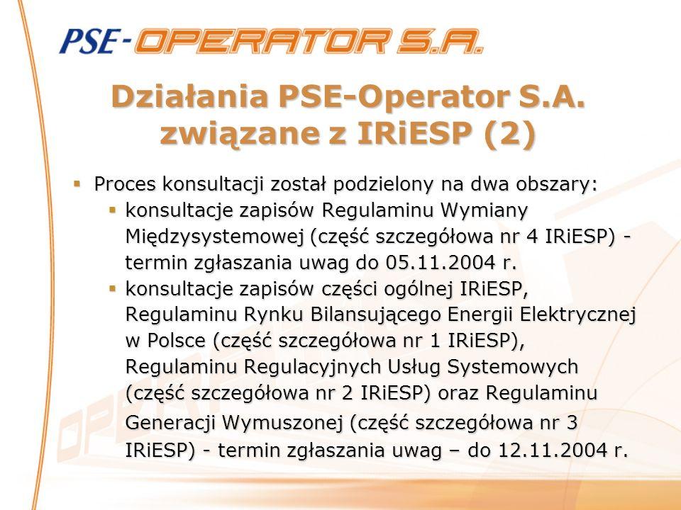 Działania PSE-Operator S.A. związane z IRiESP (2) Proces konsultacji został podzielony na dwa obszary: Proces konsultacji został podzielony na dwa obs