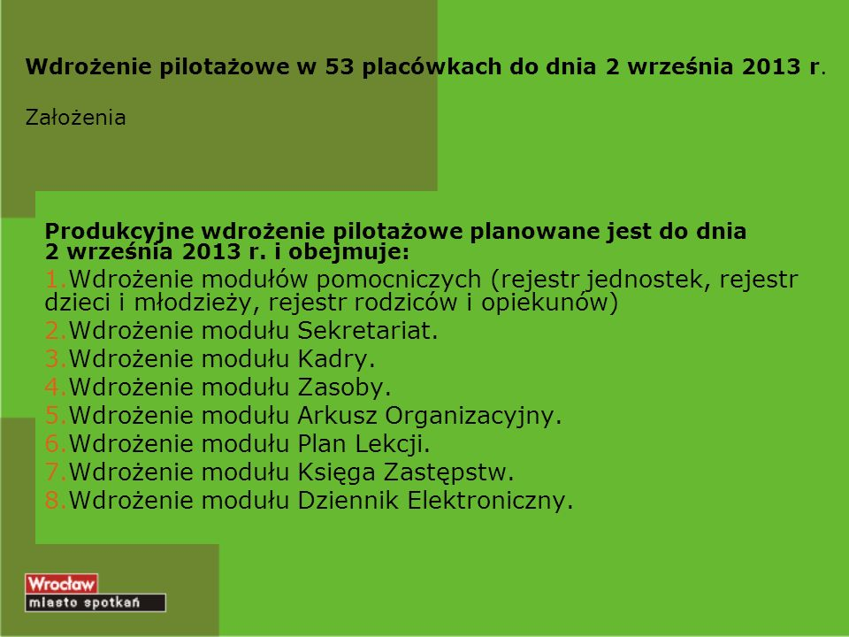 Wdrożenie pilotażowe w 53 placówkach do dnia 2 września 2013r.