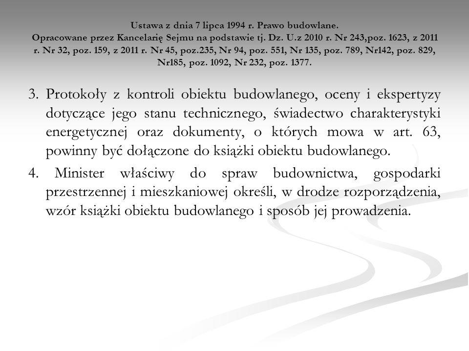 Ustawa z dnia 7 lipca 1994 r. Prawo budowlane. Opracowane przez Kancelarię Sejmu na podstawie tj. Dz. U.z 2010 r. Nr 243,poz. 1623, z 2011 r. Nr 32, p