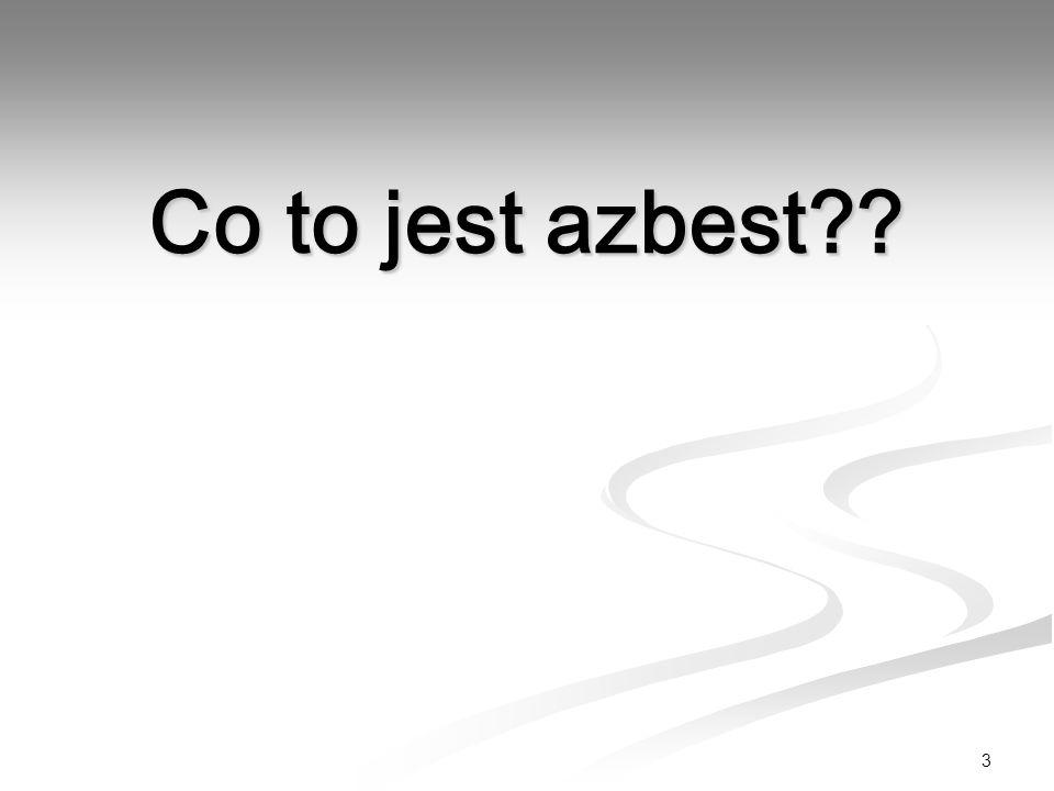 3 Co to jest azbest??