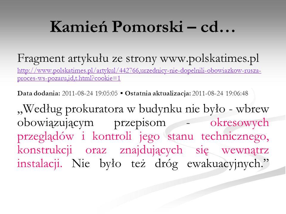 Kamień Pomorski – cd… Fragment artykułu ze strony www.polskatimes.pl http://www.polskatimes.pl/artykul/442766,urzednicy-nie-dopelnili-obowiazkow-rusza
