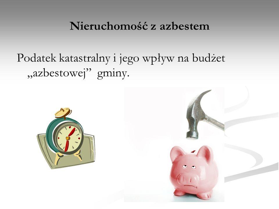 Nieruchomość z azbestem Podatek katastralny i jego wpływ na budżet azbestowej gminy.