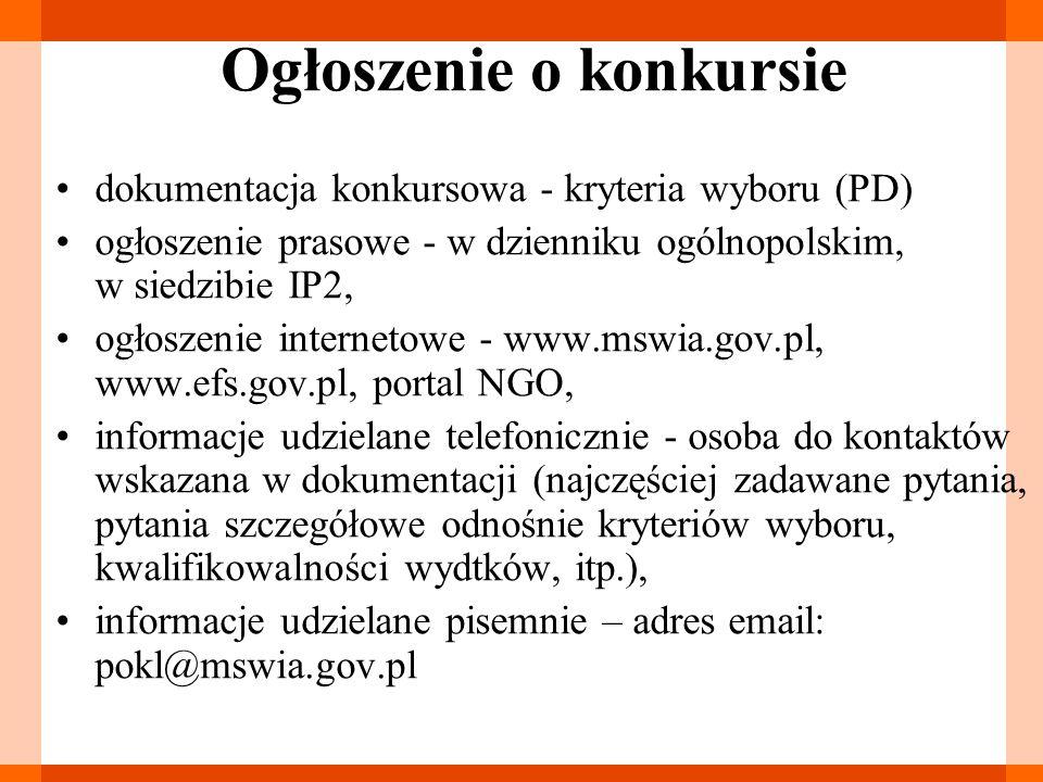 Ogłoszenie o konkursie dokumentacja konkursowa - kryteria wyboru (PD) ogłoszenie prasowe - w dzienniku ogólnopolskim, w siedzibie IP2, ogłoszenie inte