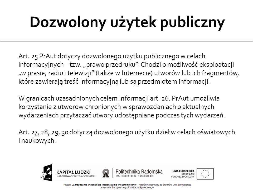 Art. 25 PrAut dotyczy dozwolonego użytku publicznego w celach informacyjnych – tzw. prawo przedruku. Chodzi o możliwość eksploatacji w prasie, radiu i