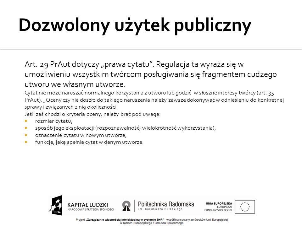 Art. 29 PrAut dotyczy prawa cytatu. Regulacja ta wyraża się w umożliwieniu wszystkim twórcom posługiwania się fragmentem cudzego utworu we własnym utw