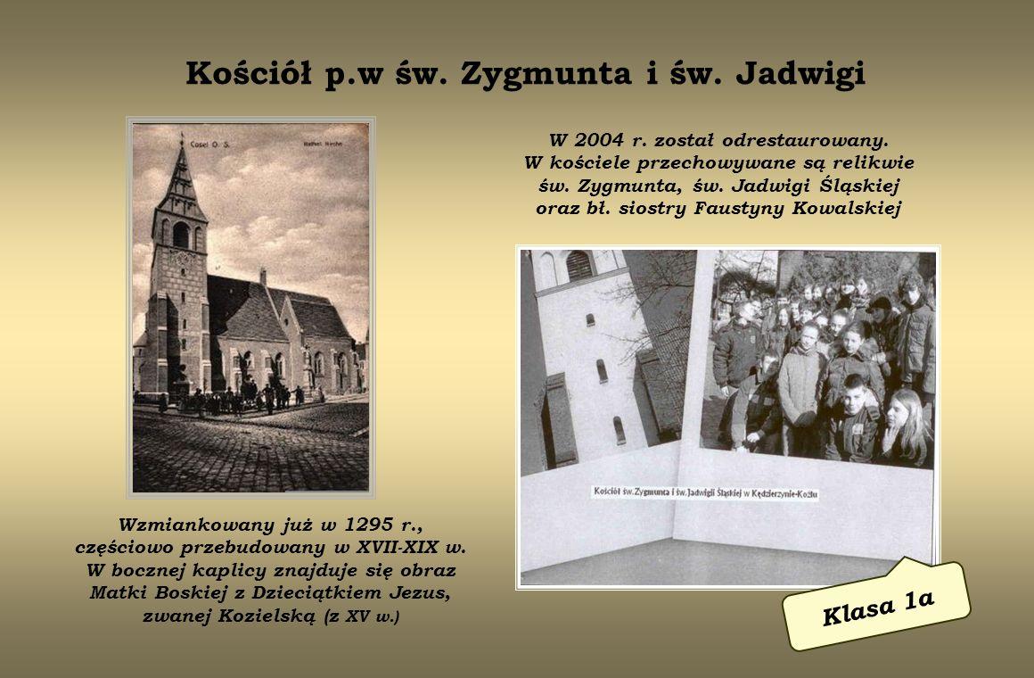 Kościół p.w św. Zygmunta i św. Jadwigi Klasa 1a Wzmiankowany już w 1295 r., częściowo przebudowany w XVII-XIX w. W bocznej kaplicy znajduje się obraz