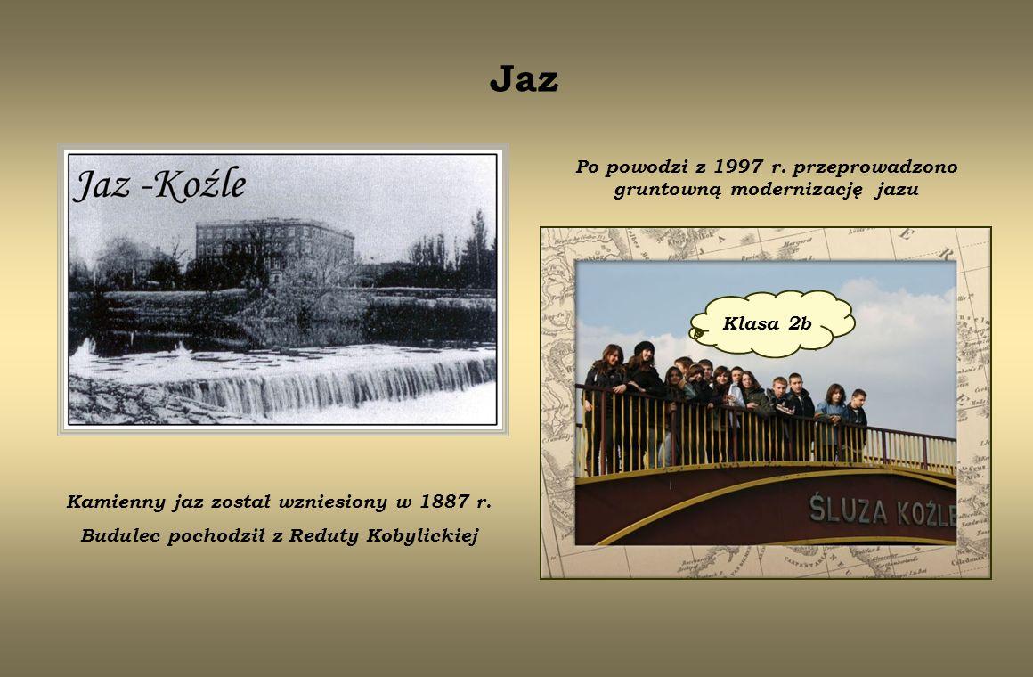 Jaz Kamienny jaz został wzniesiony w 1887 r. Budulec pochodził z Reduty Kobylickiej Klasa 2b Po powodzi z 1997 r. przeprowadzono gruntowną modernizacj