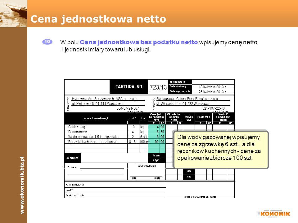 www.ekonomik.biz.pl FAKTURA NR 8% 23% Data dostawy Hurtownia Art. Spożywczych AGA sp. z o.o. ul. Kwiatowa 6, 01-111 Warszawa Restauracja Cztery Pory R