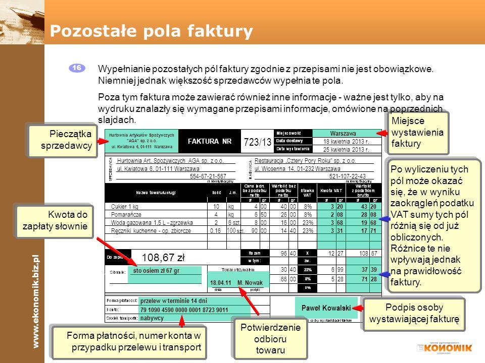 www.ekonomik.biz.pl FAKTURA NR 8% 23% Data dostawy Pieczątka sprzedawcy Potwierdzenie odbioru towaru Kwota do zapłaty słownie Forma płatności, numer k