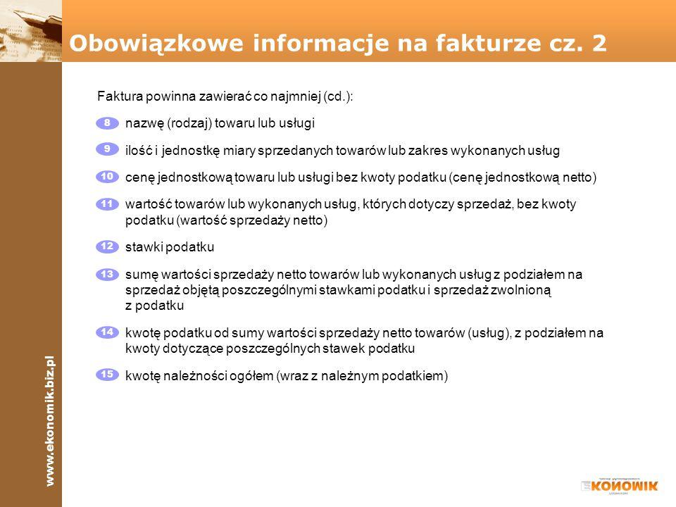 www.ekonomik.biz.pl FAKTURA NR 8% 23% Data dostawy Nazwa i adres sprzedawcy 1 W polu SPRZEDAWCA wpisujemy nazwę lub imię i nazwisko podatnika, czyli firmy lub osoby, która dokonuje sprzedaży.