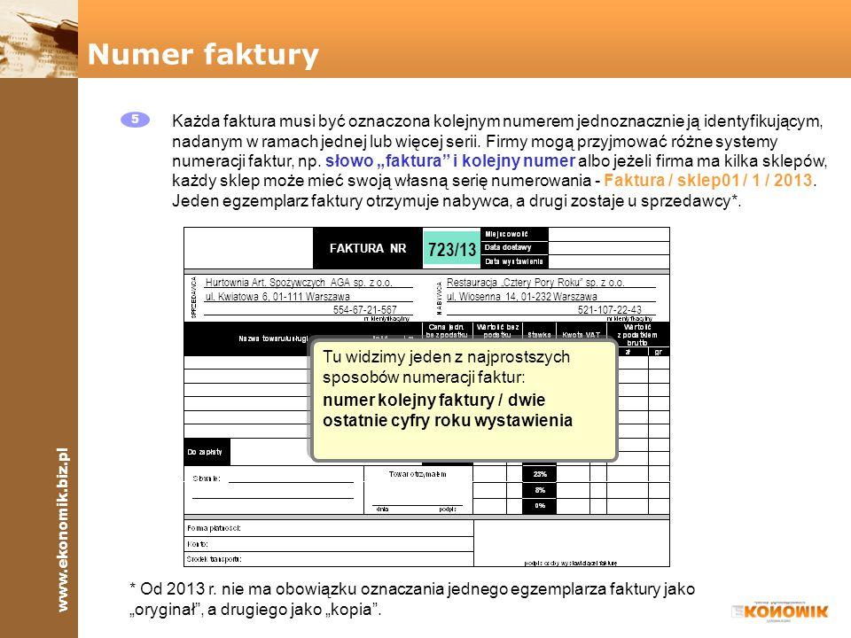 www.ekonomik.biz.pl FAKTURA NR 8% 23% Data dostawy Data wystawienia 6 W polu Data wystawienia wpisujemy dzień, miesiąc i rok wystawienia faktury.