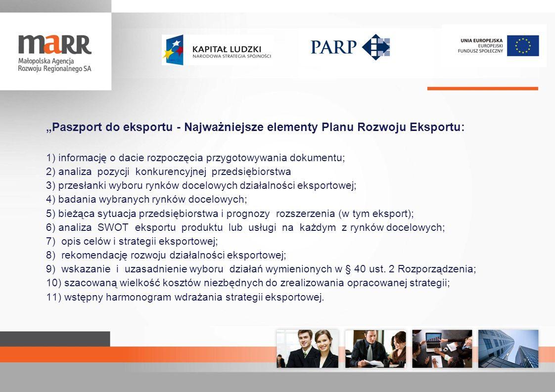 Paszport do eksportu - Najważniejsze elementy Planu Rozwoju Eksportu: 1) informację o dacie rozpoczęcia przygotowywania dokumentu; 2) analiza pozycji