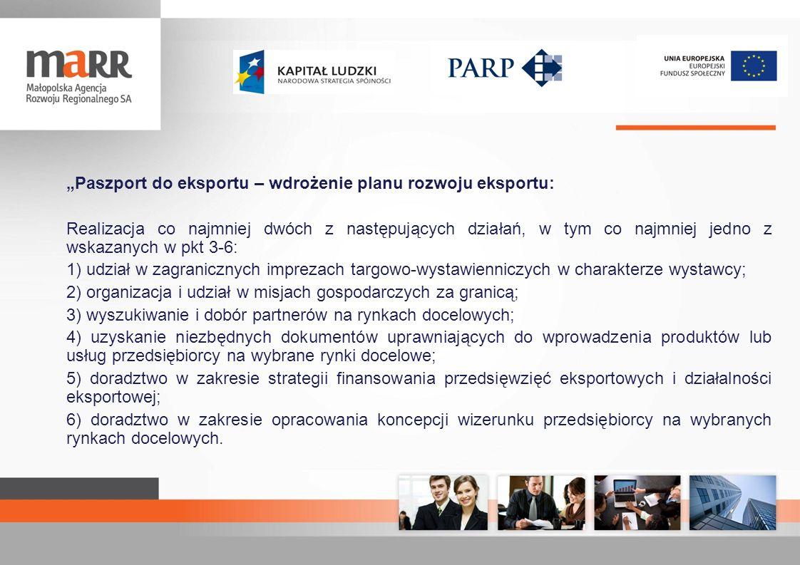 Paszport do eksportu – wdrożenie planu rozwoju eksportu: Realizacja co najmniej dwóch z następujących działań, w tym co najmniej jedno z wskazanych w