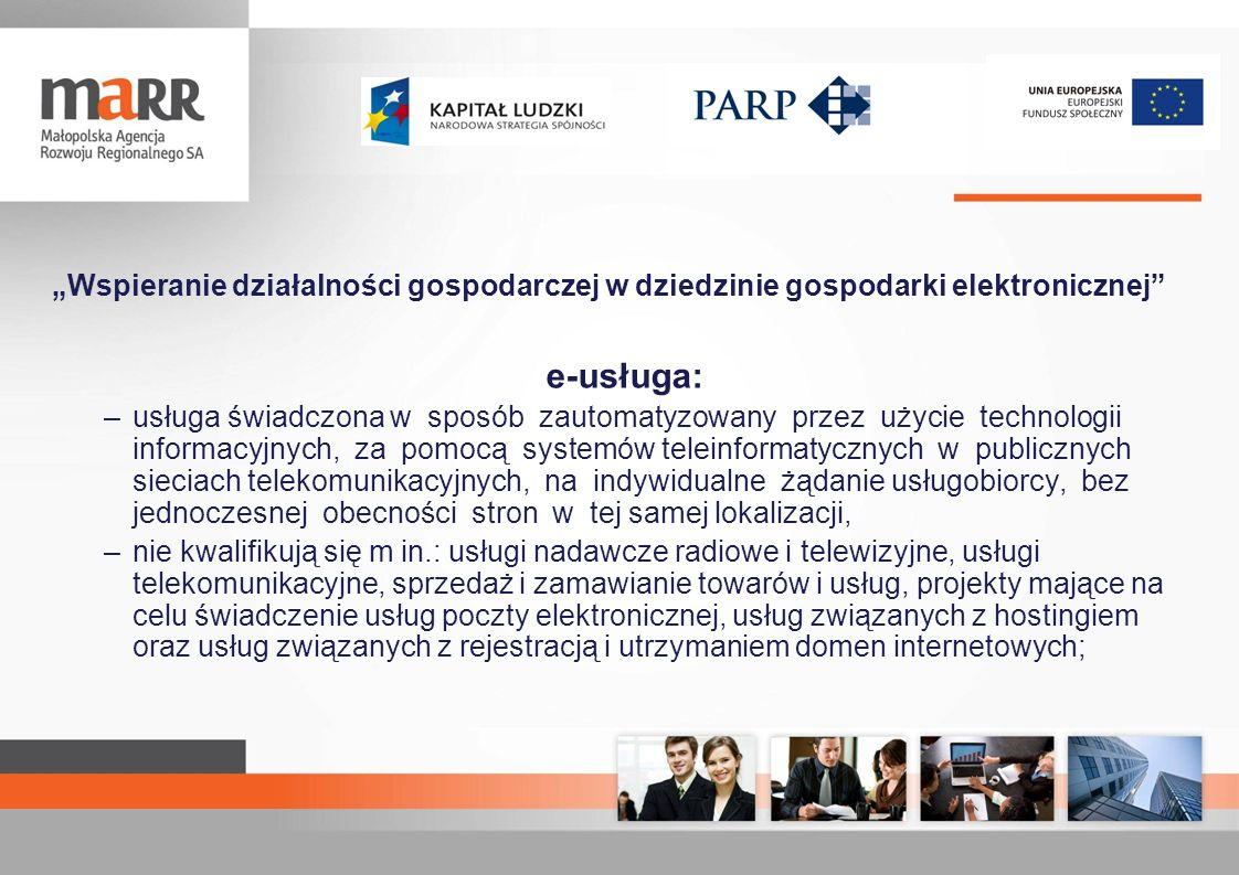 Wspieranie działalności gospodarczej w dziedzinie gospodarki elektronicznej e-usługa: –usługa świadczona w sposób zautomatyzowany przez użycie technol