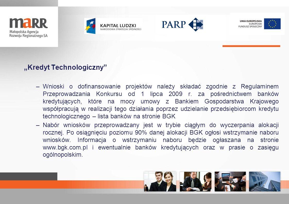 Kredyt Technologiczny –Wnioski o dofinansowanie projektów należy składać zgodnie z Regulaminem Przeprowadzania Konkursu od 1 lipca 2009 r. za pośredni