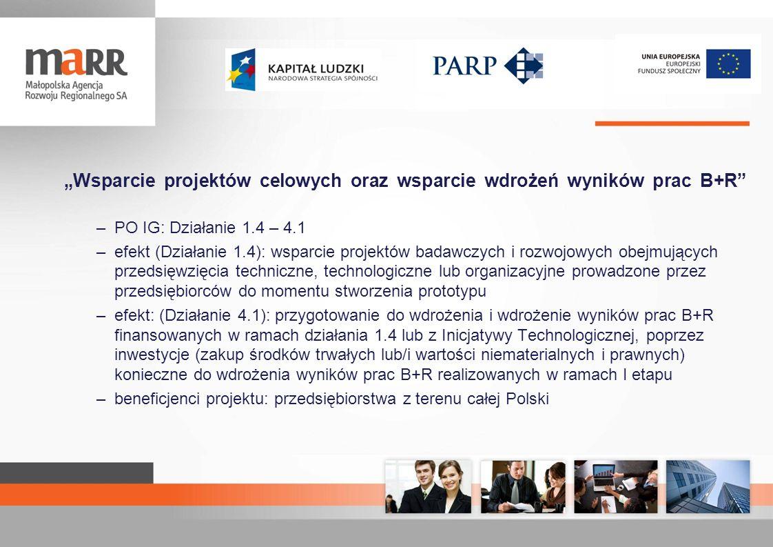 Wsparcie projektów celowych oraz wsparcie wdrożeń wyników prac B+R –PO IG: Działanie 1.4 – 4.1 –efekt (Działanie 1.4): wsparcie projektów badawczych i