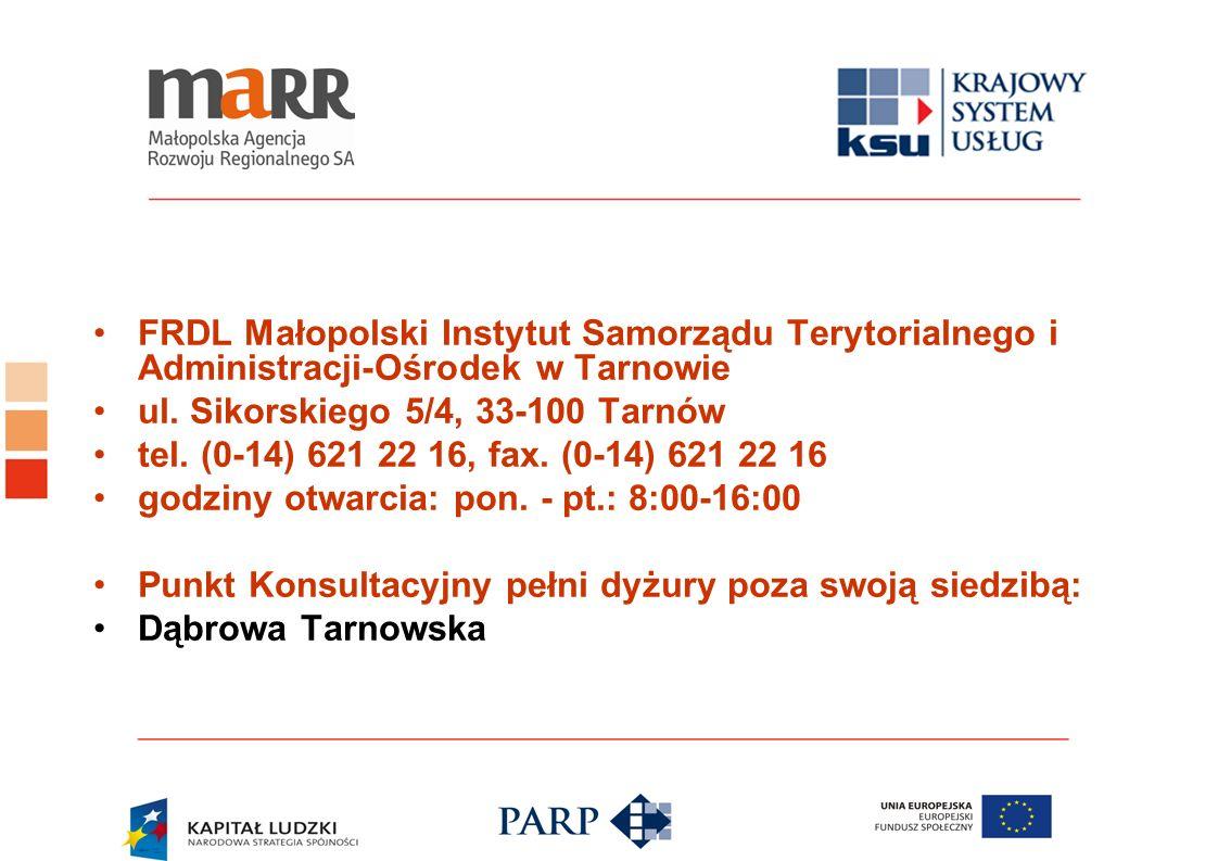 FRDL Małopolski Instytut Samorządu Terytorialnego i Administracji-Ośrodek w Tarnowie ul. Sikorskiego 5/4, 33-100 Tarnów tel. (0-14) 621 22 16, fax. (0