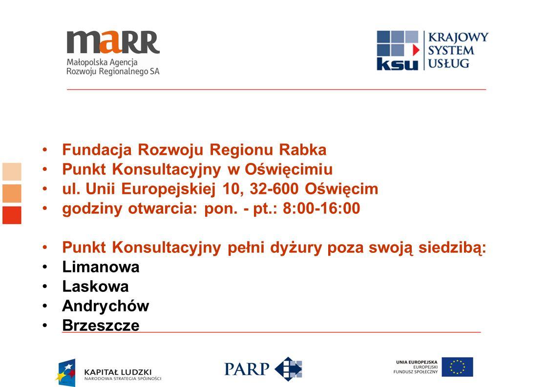 Fundacja Rozwoju Regionu Rabka Punkt Konsultacyjny w Oświęcimiu ul. Unii Europejskiej 10, 32-600 Oświęcim godziny otwarcia: pon. - pt.: 8:00-16:00 Pun