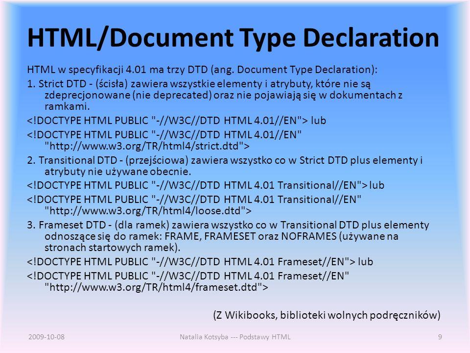 HTML/Document Type Declaration HTML w specyfikacji 4.01 ma trzy DTD (ang.