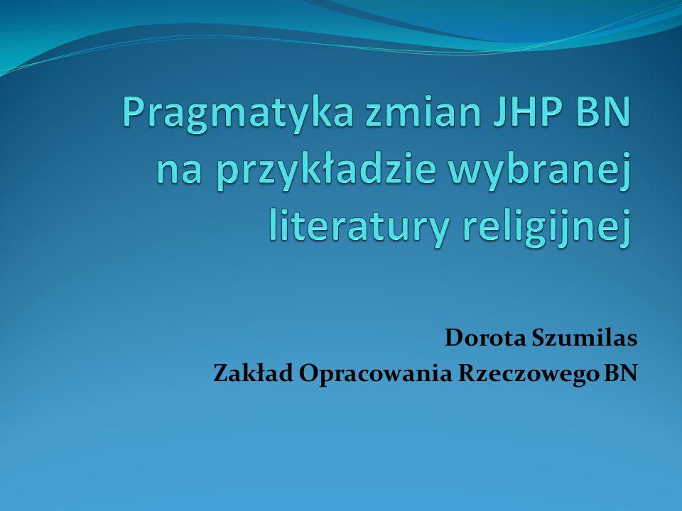 Dorota Szumilas Zakład Opracowania Rzeczowego BN