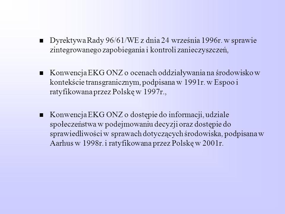 Dyrektywa Rady 96/61/WE z dnia 24 września 1996r. w sprawie zintegrowanego zapobiegania i kontroli zanieczyszczeń, Konwencja EKG ONZ o ocenach oddział