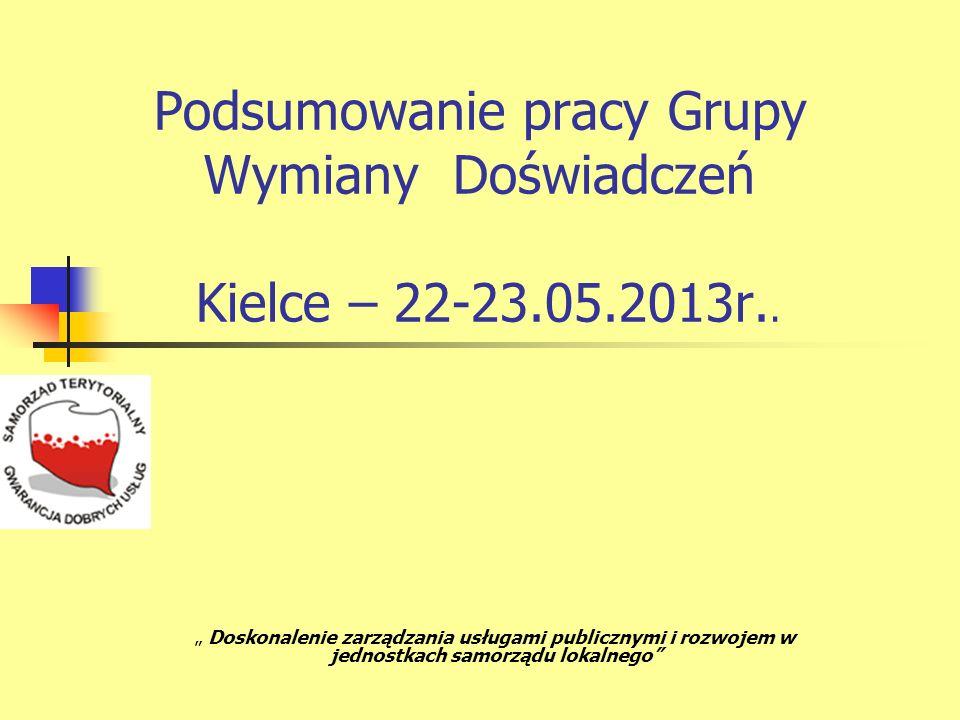Podsumowanie pracy Grupy Wymiany Doświadczeń Kielce – 22-23.05.2013r..