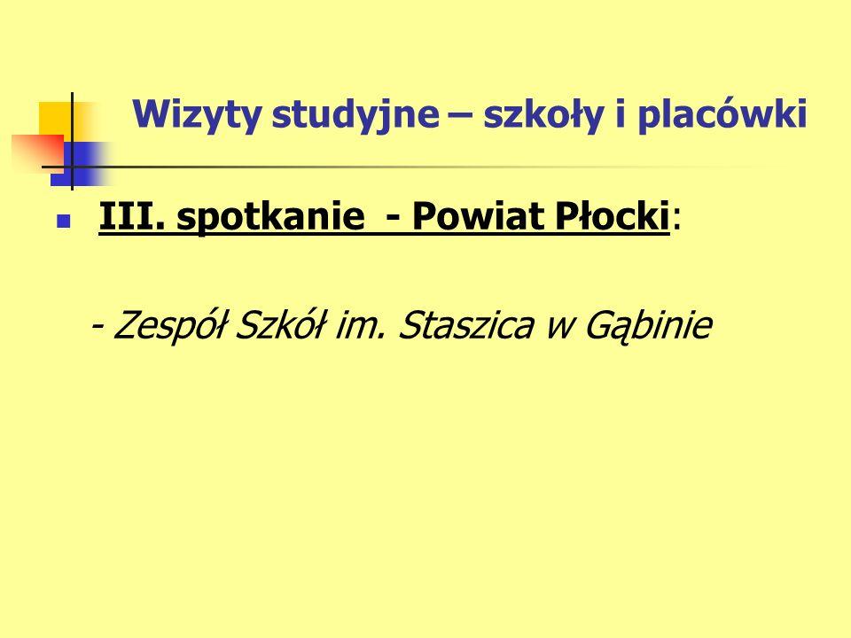 Wizyty studyjne – szkoły i placówki III. spotkanie - Powiat Płocki: - Zespół Szkół im.
