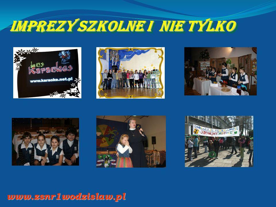 IMPREZY SZKOLNE I NIE TYLKO www.zsnr1wodzislaw.pl