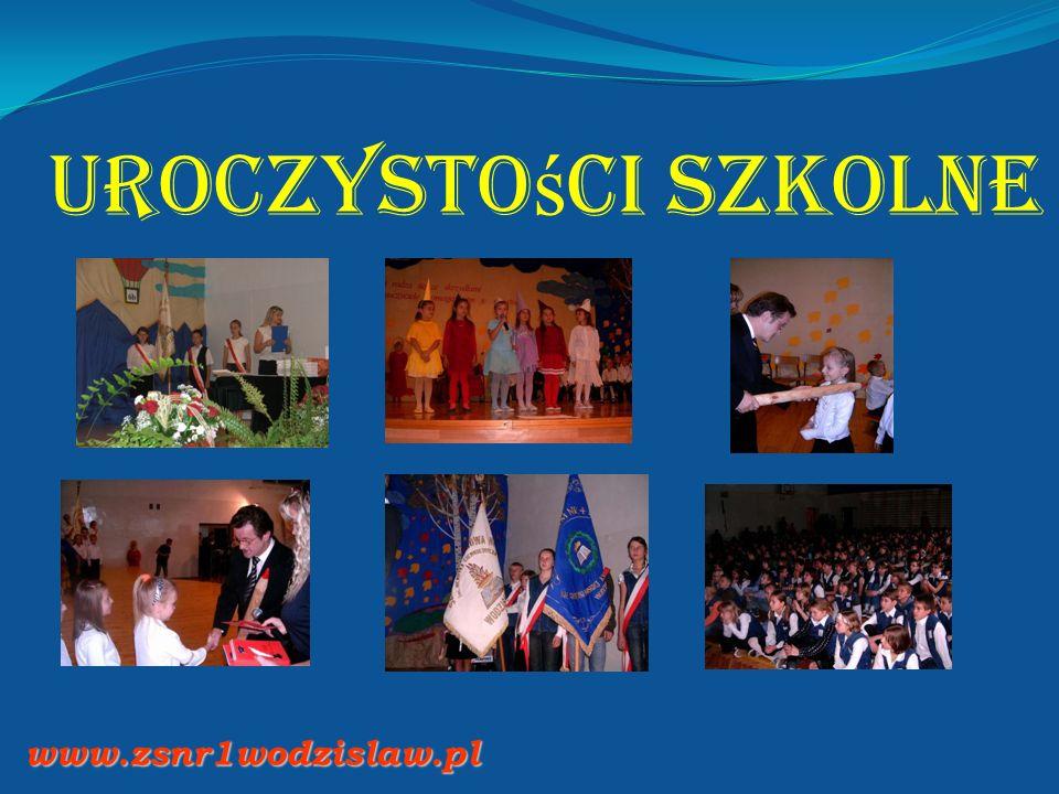 www.zsnr1wodzislaw.pl Uroczysto ś ci szkolne