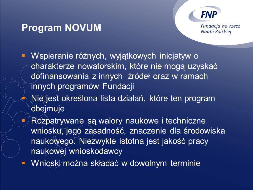 Program NOVUM Wspieranie różnych, wyjątkowych inicjatyw o charakterze nowatorskim, które nie mogą uzyskać dofinansowania z innych źródeł oraz w ramach