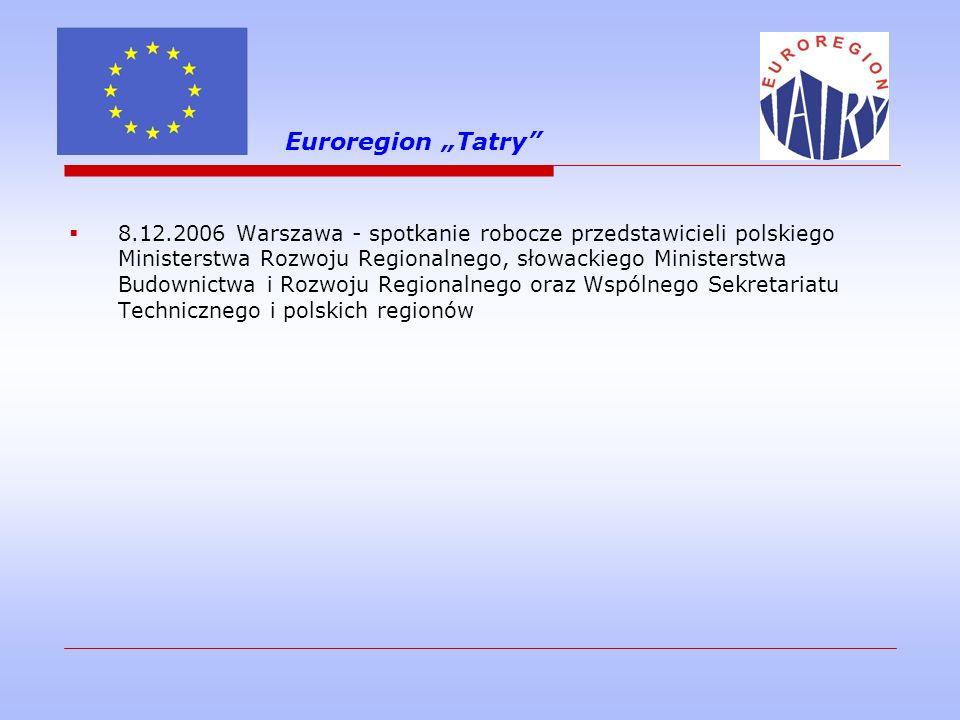 Euroregion Tatry Polityka spójności Unii Europejskiej 2007 - 2013 Cele polityki spójności: I)Konwergencja II)Regionalna Konkurencyjność i Zatrudnienie III)Europejska Współpraca Terytorialna a)współpraca transgraniczna b)współpraca transnarodowa c)współpraca międzyregionalna i wymiana doświadczeń