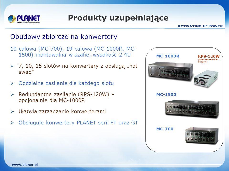 www.planet.pl Obudowy zbiorcze na konwertery 10-calowa (MC-700), 19-calowa (MC-1000R, MC- 1500) montowalna w szafie, wysokość 2.4U 7, 10, 15 slotów na konwertery z obsługą hot swap Oddzielne zasilanie dla każdego slotu Redundantne zasilanie (RPS-120W) – opcjonalnie dla MC-1000R Ułatwia zarządzanie konwerterami Obsługuje konwertery PLANET serii FT oraz GT MC-1500 MC-700 RPS-120W (Redundant Power Supply) MC-1000R Produkty uzupełniające