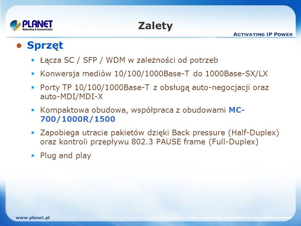 www.planet.pl Zalety Sprzęt Łącza SC / SFP / WDM w zależności od potrzeb Konwersja mediów 10/100/1000Base-T do 1000Base-SX/LX Porty TP 10/100/1000Base-T z obsługą auto-negocjacji oraz auto-MDI/MDI-X Kompaktowa obudowa, współpraca z obudowami MC- 700/1000R/1500 Zapobiega utracie pakietów dzięki Back pressure (Half-Duplex) oraz kontroli przepływu 802.3 PAUSE frame (Full-Duplex) Plug and play