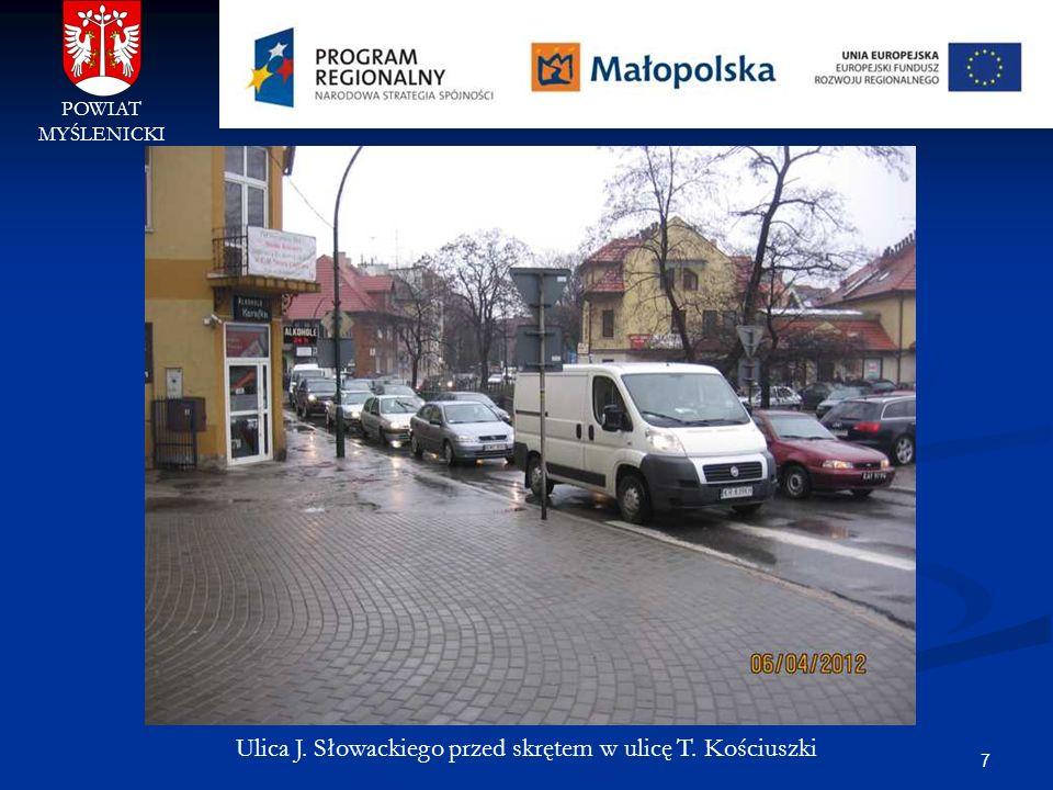 7 POWIAT MYŚLENICKI Ulica J. Słowackiego przed skrętem w ulicę T. Kościuszki