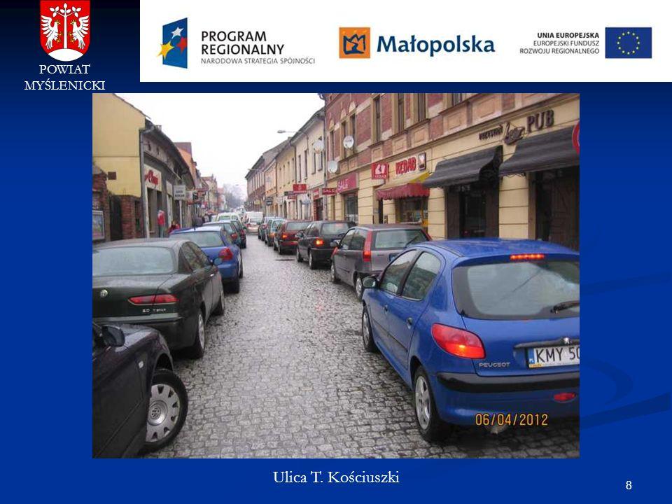 8 POWIAT MYŚLENICKI Ulica T. Kościuszki