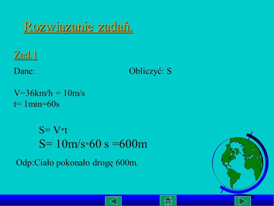Zadania cd.. 55.Mając daną zależność oblicz prędkość średnią ciała i zaznacz ją na wykresie. V[m/s] t(s) 1 3 5 0 4 5 6 9 102