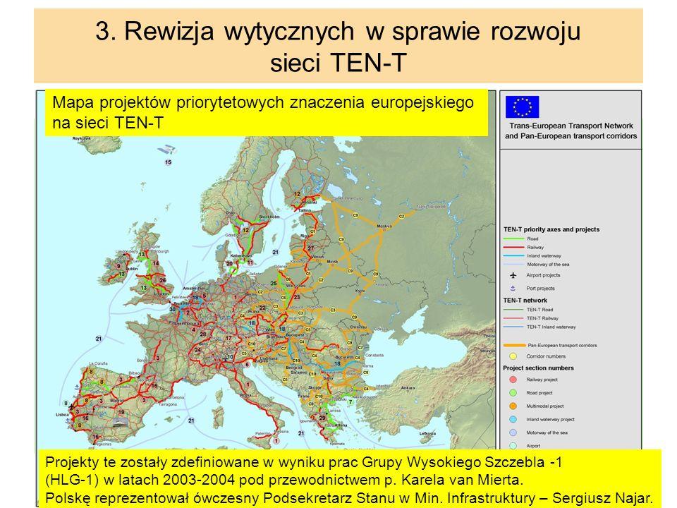 16 3. Rewizja wytycznych w sprawie rozwoju sieci TEN-T Mapa projektów priorytetowych znaczenia europejskiego na sieci TEN-T Projekty te zostały zdefin