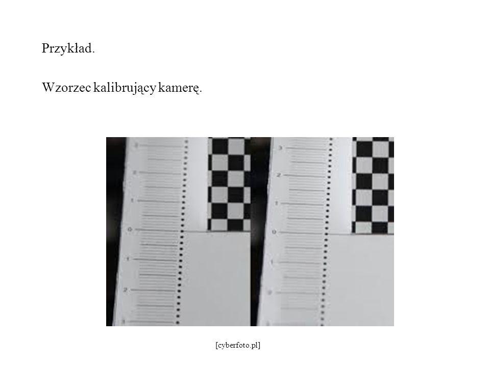 Przykład. Wzorzec kalibrujący kamerę. [cyberfoto.pl]