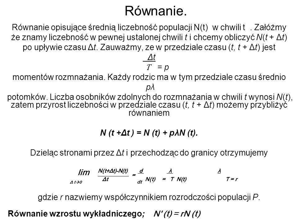 Model ciągły i dyskretny.Równanie postaci N (t) = rN (t) jest modelem ciągłym tzn.