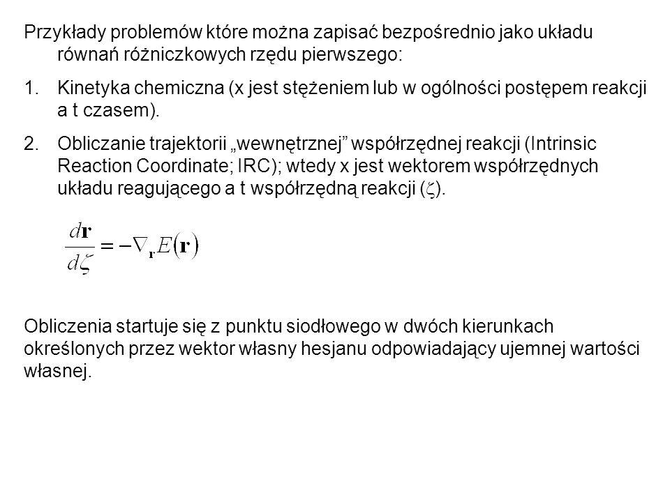 Przykłady problemów które można zapisać bezpośrednio jako układu równań różniczkowych rzędu pierwszego: 1.Kinetyka chemiczna (x jest stężeniem lub w o