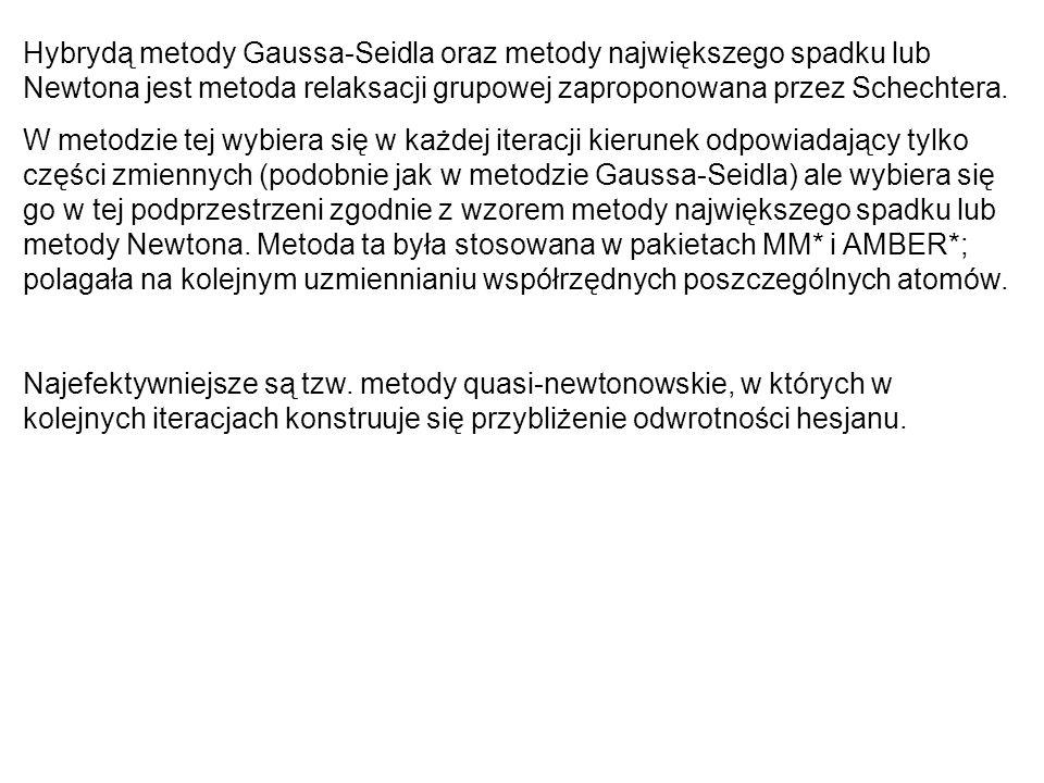 Hybrydą metody Gaussa-Seidla oraz metody największego spadku lub Newtona jest metoda relaksacji grupowej zaproponowana przez Schechtera. W metodzie te