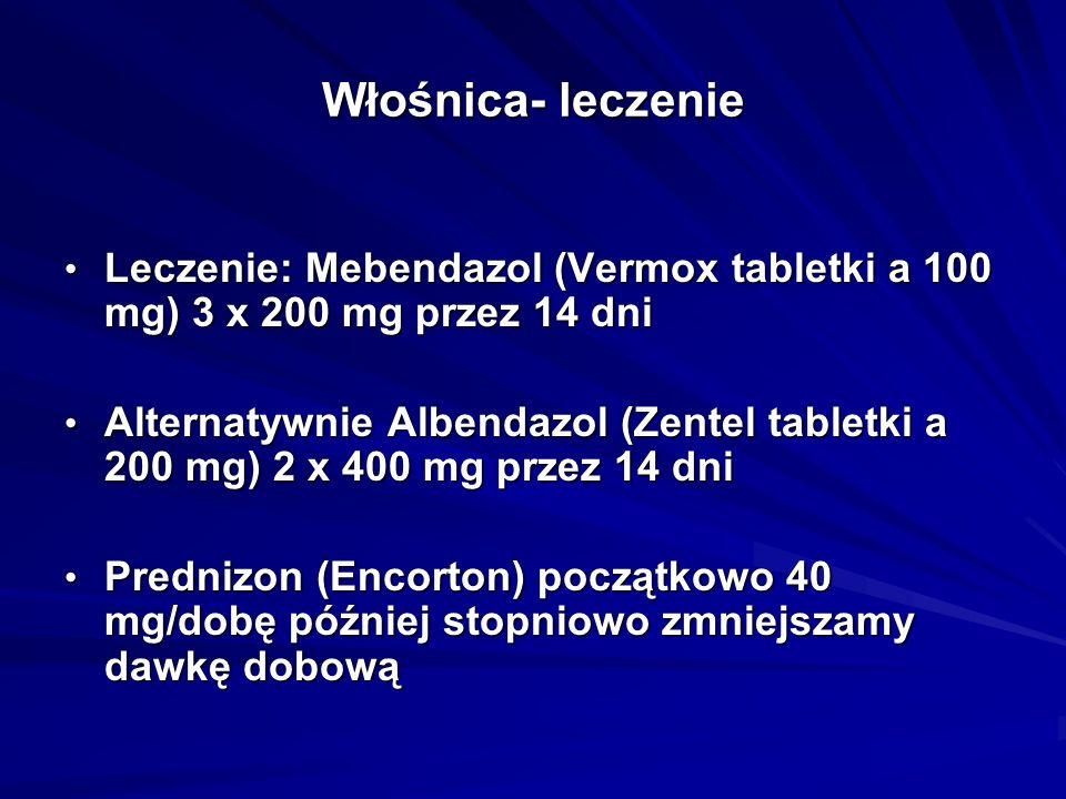 Włośnica- leczenie Leczenie: Mebendazol (Vermox tabletki a 100 mg) 3 x 200 mg przez 14 dni Leczenie: Mebendazol (Vermox tabletki a 100 mg) 3 x 200 mg