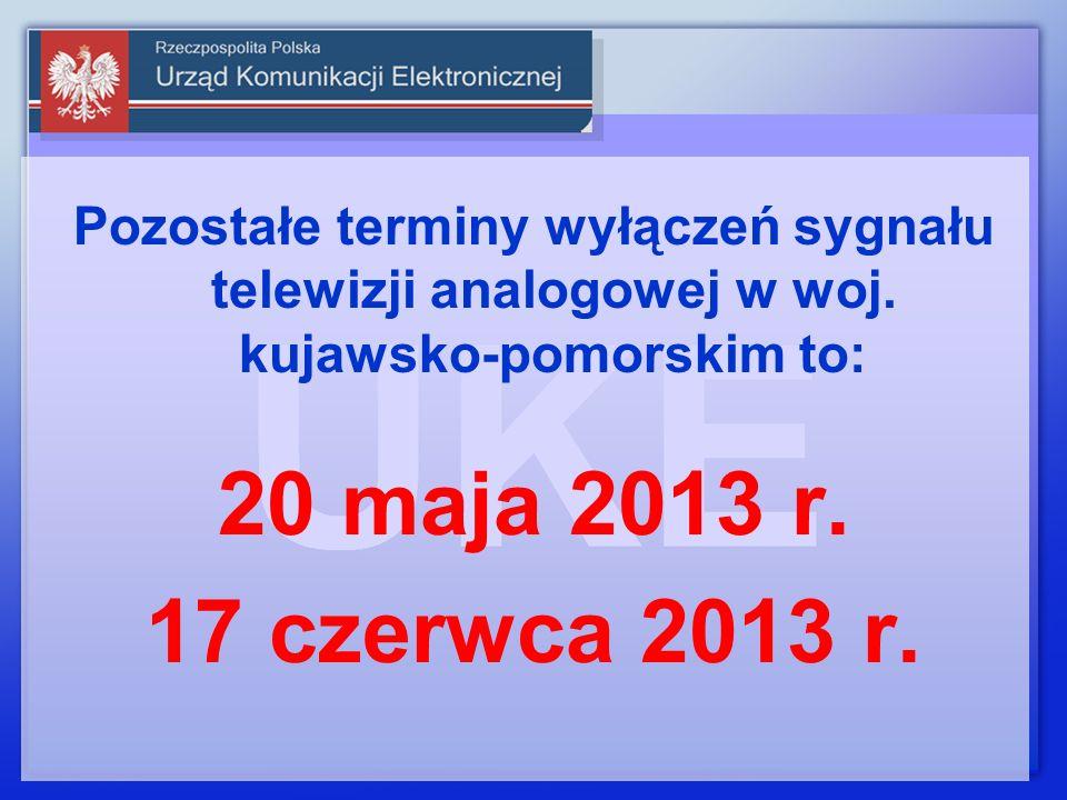 Pozostałe terminy wyłączeń sygnału telewizji analogowej w woj. kujawsko-pomorskim to: 20 maja 2013 r. 17 czerwca 2013 r.