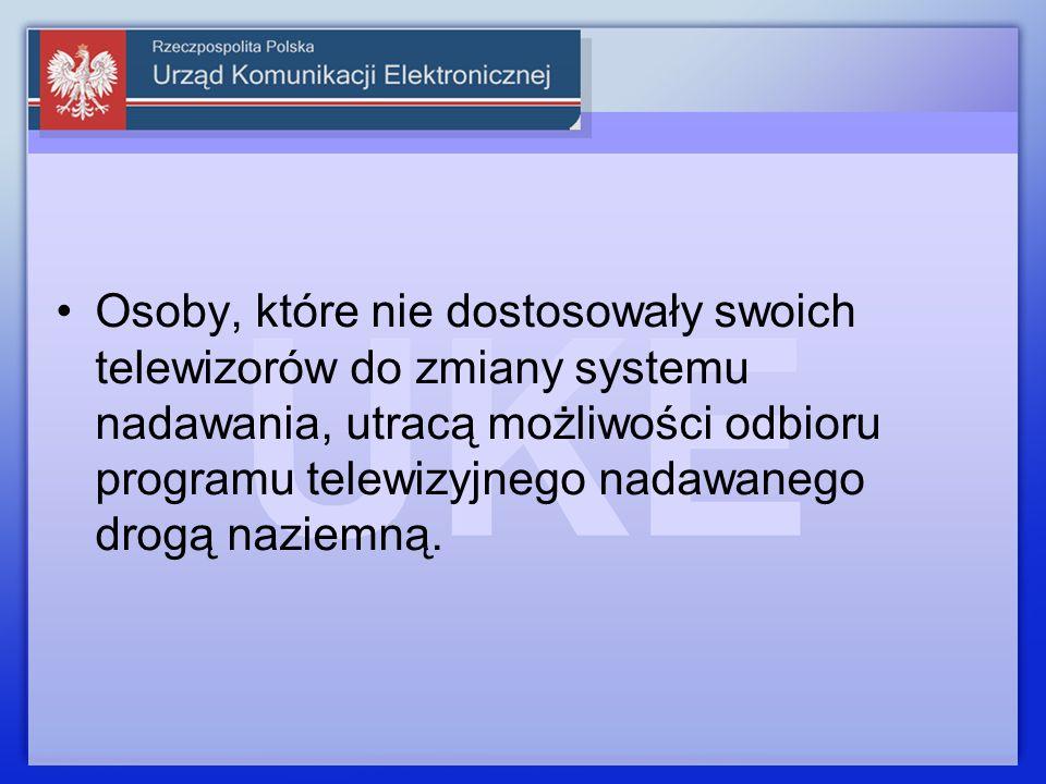 Osoby, które nie dostosowały swoich telewizorów do zmiany systemu nadawania, utracą możliwości odbioru programu telewizyjnego nadawanego drogą naziemn