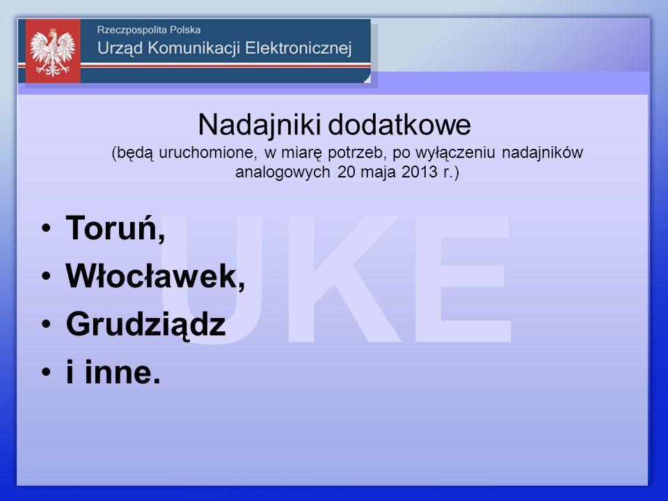 Nadajniki dodatkowe (będą uruchomione, w miarę potrzeb, po wyłączeniu nadajników analogowych 20 maja 2013 r.) Toruń, Włocławek, Grudziądz i inne.