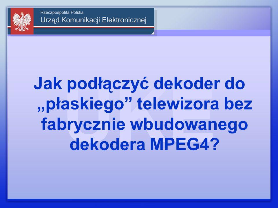 Jak podłączyć dekoder do płaskiego telewizora bez fabrycznie wbudowanego dekodera MPEG4?