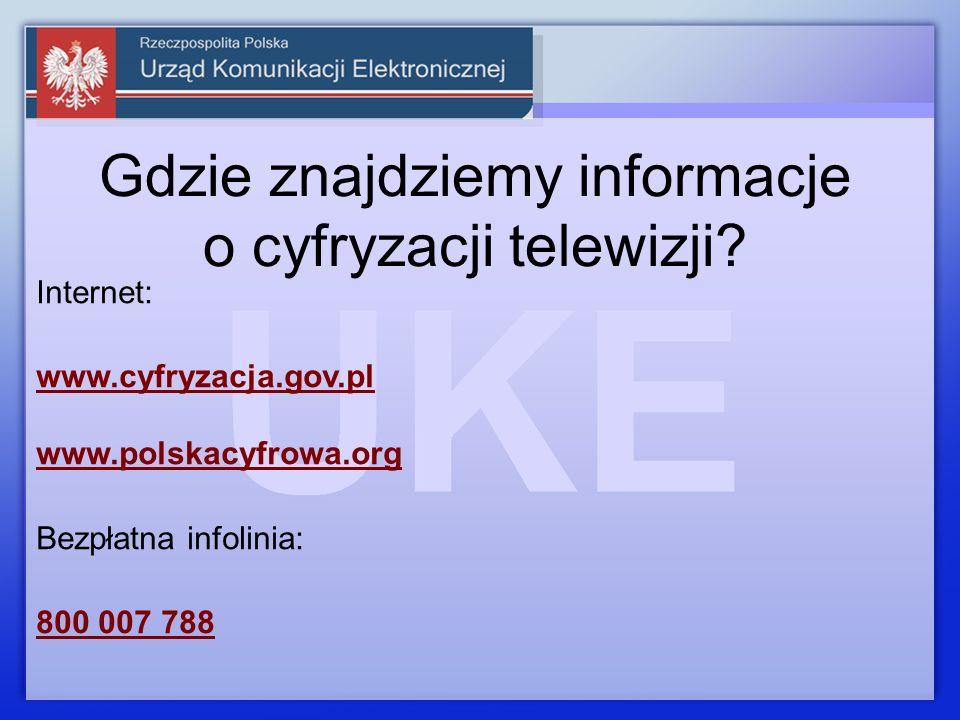 Internet: www.cyfryzacja.gov.pl www.polskacyfrowa.org Bezpłatna infolinia: 800 007 788 Gdzie znajdziemy informacje o cyfryzacji telewizji?